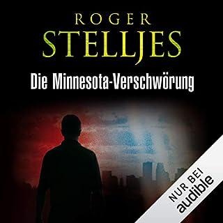 Die Minnesota-Verschwörung                   Autor:                                                                                                                                 Roger Stelljes                               Sprecher:                                                                                                                                 Erik Borner                      Spieldauer: 12 Std. und 25 Min.     63 Bewertungen     Gesamt 4,1