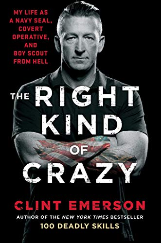 The Right Kind of Crazy: My Life as a Navy SEAL, Covert Operative, and Boy Scout from Hell (Best Lock Pick Set Uk)
