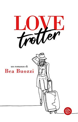 Love Trotter eBook: Buozzi, Bea: Amazon.it: Kindle Store