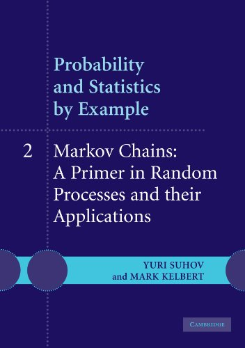 Compare Textbook Prices for Probability and Statistics by Example: II: Markov Chains: A Primer in Random Processes and their Applications v. 2 1 Edition ISBN 9780521612340 by Suhov, Yuri