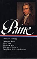 Thomas Paine: Collected Writings (LOA #76): Common Sense / The American Crisis / Rights of Man / The Age of Reason / pamphlets, articles, and letters (Library of America)