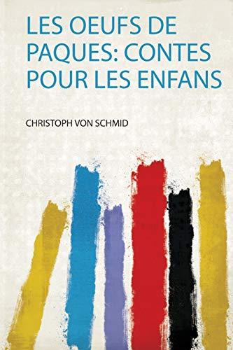 Schmid, C: Oeufs De Paques: Contes Pour Les Enfans: 1