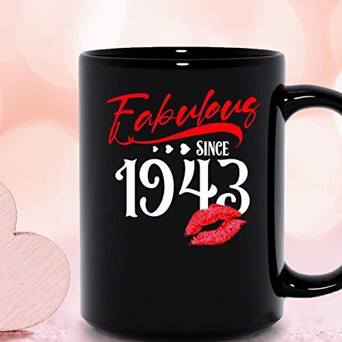 N\A Fabuloso Desde 1943 Labios Nacidos en 1943 Feliz cumpleaños para mí Taza de cerámica para Mujer de Moda Tazas de café gráficas Tazas Negras Tapas de té Novedad Personalizada