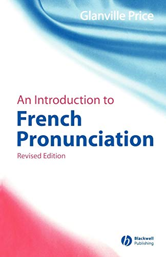 An Introduction to French Pronunciation, Revised Edition (Blackwell Reference Grammars)