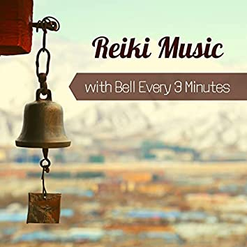 Reiki Music with Bell Every 3 Minutes