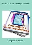 Publique No Amazon Kindle E Ganhe Dinheiro (Portuguese Edition)
