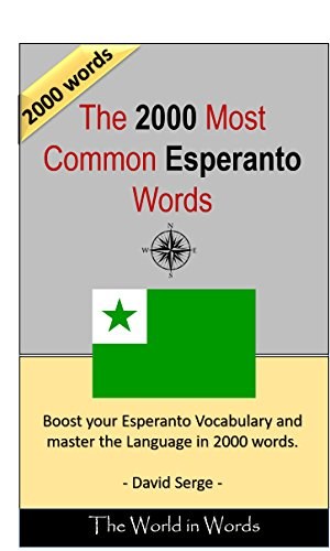 The 2000 most Common Esperanto Words : Vocabulary Training : Learn the Vocabulary you need to know to improve you Writing, Speaking and Comprehension (Kindle Edition)