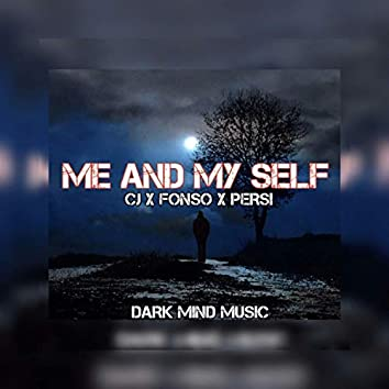 Me and Myself (feat. CJ & Fonso)