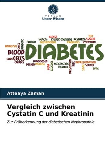 Vergleich zwischen Cystatin C und Kreatinin: Zur Früherkennung der diabetischen Nephropathie