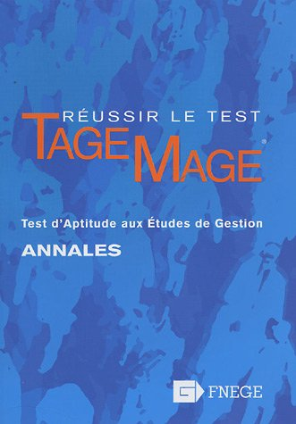 Réussir le test Tage-Mage : Test d'aptitude aux études de gestion