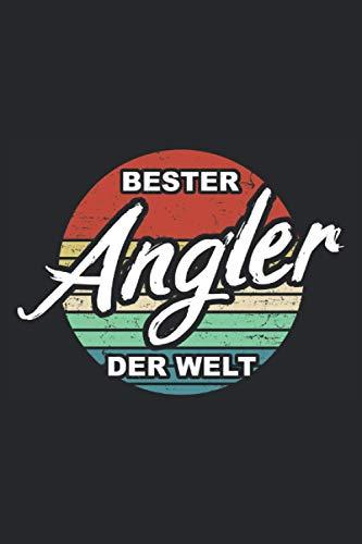 Bester Angler der Welt: Angler Tagebuch zum Angeln für den besten Angler der Welt - Notizbuch 100 Seiten 6'' x 9'' (15,24cm x 22,86cm) DIN A5 Liniert
