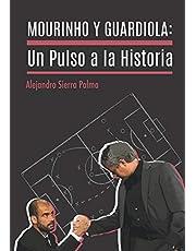 Mourinho y Guardiola: Un pulso a la historia