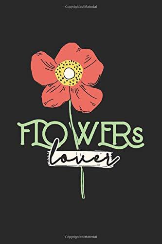 Flowers lover: Lined Blank Notebook/Journal for School / Work / Journaling