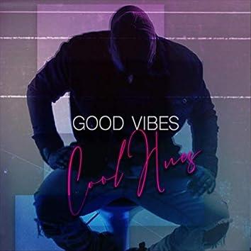 Good Vibes. Cool Hues.
