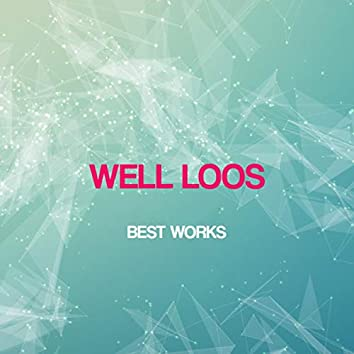 Well Loos Best Works