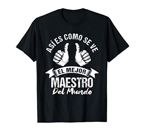 El mejor Maestro del mundo Regalo cumpleaños Maestro Camiseta