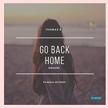 Go Back Home (Remastered)