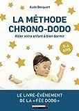La méthode Chrono-dodo - Aider votre enfant à bien dormir