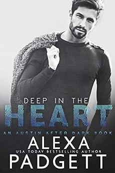 Deep in the Heart (An Austin After Dark Book Book 1) by [Alexa Padgett]