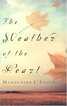 The Weather of the Heart (Wheaton Literary) by Madeleine LEngle (2000-03-07)