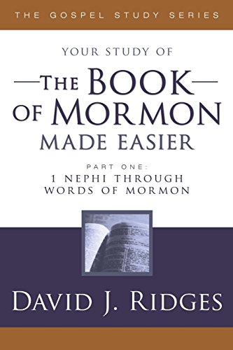 Your Study of the Book of Mormon Made Easier, Part 1: 1 Nephi Through Words of Mormon (Gospel Studies)