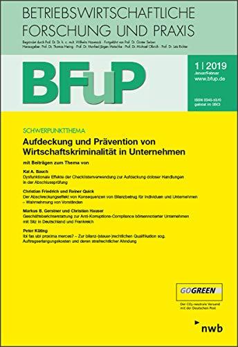 Aufdeckung und Prävention von Wirtschaftskriminalität in Unternehmen: BFuP 1/2019