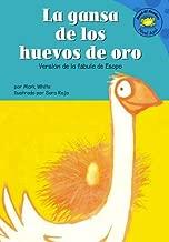 La Gansa De Los Huevos De Oro/the Goose That Laid the Golden Egg: Version De La Fabula De Esopo /a Retelling of Aesop's Fable (Read-it! Readers en Español: Fábulas) (Spanish Edition)