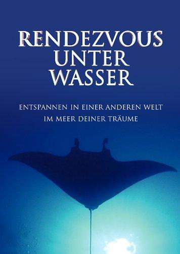 Rendezvous unter Wasser - Entspannen in einer anderen Welt - im Meer deiner Träume - Rotes Meer - Indischer Ozean - Entspannung DVD