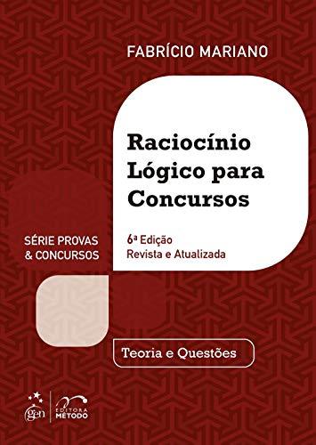 Raciocínio Lógico para Concursos: Teoria e Questões