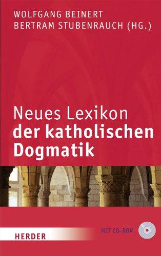 "Neues Lexikon der katholischen Dogmatik: 6., völlig neu bearb. Auflage des ""Lexikons der katholischen Dogmatik"""