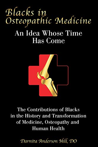 Blacks in Osteopathic Medicine: An Idea Whose Time Has Come