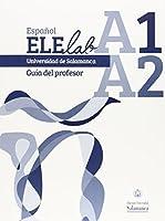 Español ELElab Universidad de Salamanca: nivel A1-A2. Guía del profesor
