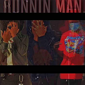 Runnin' Man (feat. Squeez, Luh Murdah Jay & TopGang Wanky)