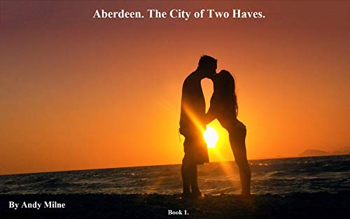 Aberdeen. The City of Two Haves. (Mark and Claire Book 1) (English...