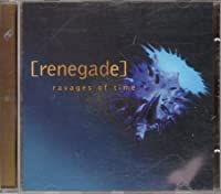 Ravages of time by Renegade