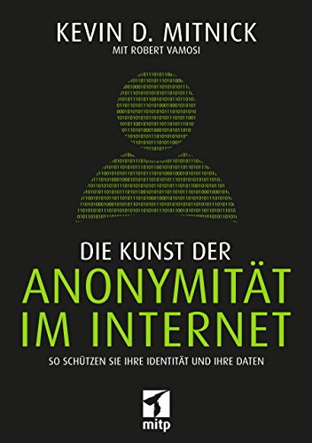 Die Kunst der Anonymität im Internet: So schützen Sie Ihre Identität und Ihre Daten