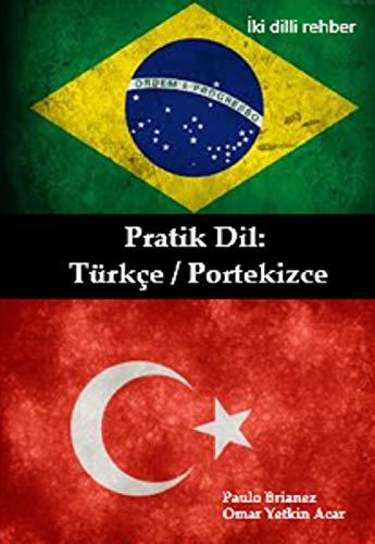 Pratik dil: Türkçe / Portekizce: iki dilli rehber (Portuguese Edition)