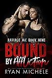 Bound by Affliction (Bound #4): A Motorcycle Club Romance (Ravage MC #9) (Ravage MC Bound Series)