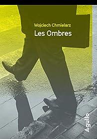 Les Ombres par Wojciech Chmielarz
