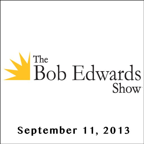 The Bob Edwards Show, Andrew Bacevich, September 11, 2013 cover art