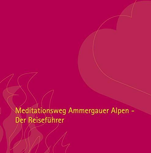 Meditationsweg Ammergauer Alpen: Der Reiseführer