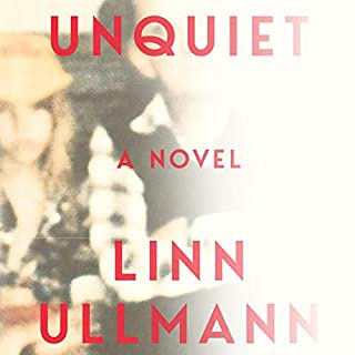 Unquiet     A Novel              By:                                                                                                                                 Linn Ullmann                               Narrated by:                                                                                                                                 Isabel Keating                      Length: 10 hrs and 27 mins     18 ratings     Overall 4.2