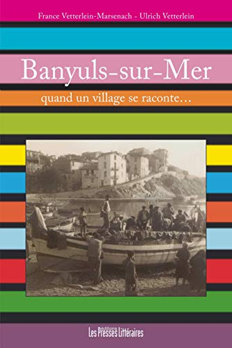 Banyuls-sur-mer : Quand un village se raconte...