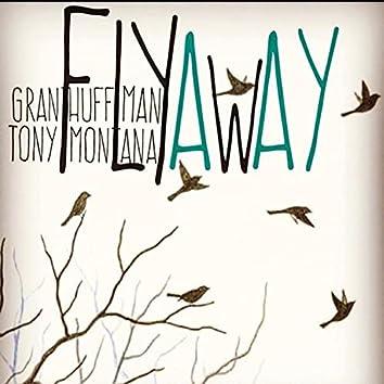 Fly Away (feat. Tony Montana)