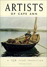 Artists of Cape Ann: A 150 Year Tradition
