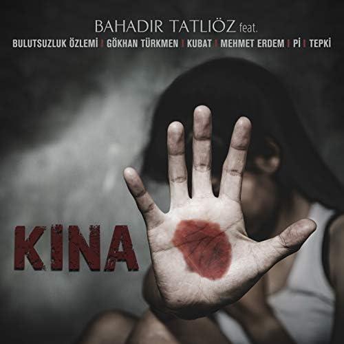 Bahadır Tatlıöz feat. Bulutsuzluk Özlemi, Gökhan Türkmen, Kubat, Mehmet Erdem, Pi & Tepki