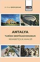 Antalya Turizm Destinasyonunun Rekabetcilik Analizi
