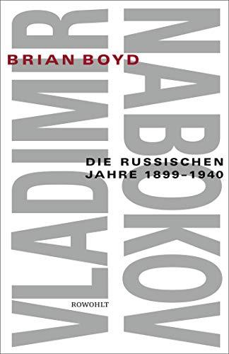 Vladimir Nabokov: Die russischen Jahre 1899 - 1940