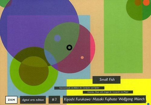 Small Fish, 1 CD-ROM Kammermusik mit Bildern für Computer und Spieler. Für Windows 95/98/NT und MacOS 8. Interaktives Medienkunstwerk-Spiel, in dem d. Benutzer zum Musiker wird. Dtsch.-Engl.