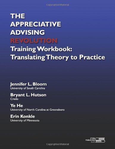 The Appreciative Advising Revolution Training Workbook Translating Theory To Practice